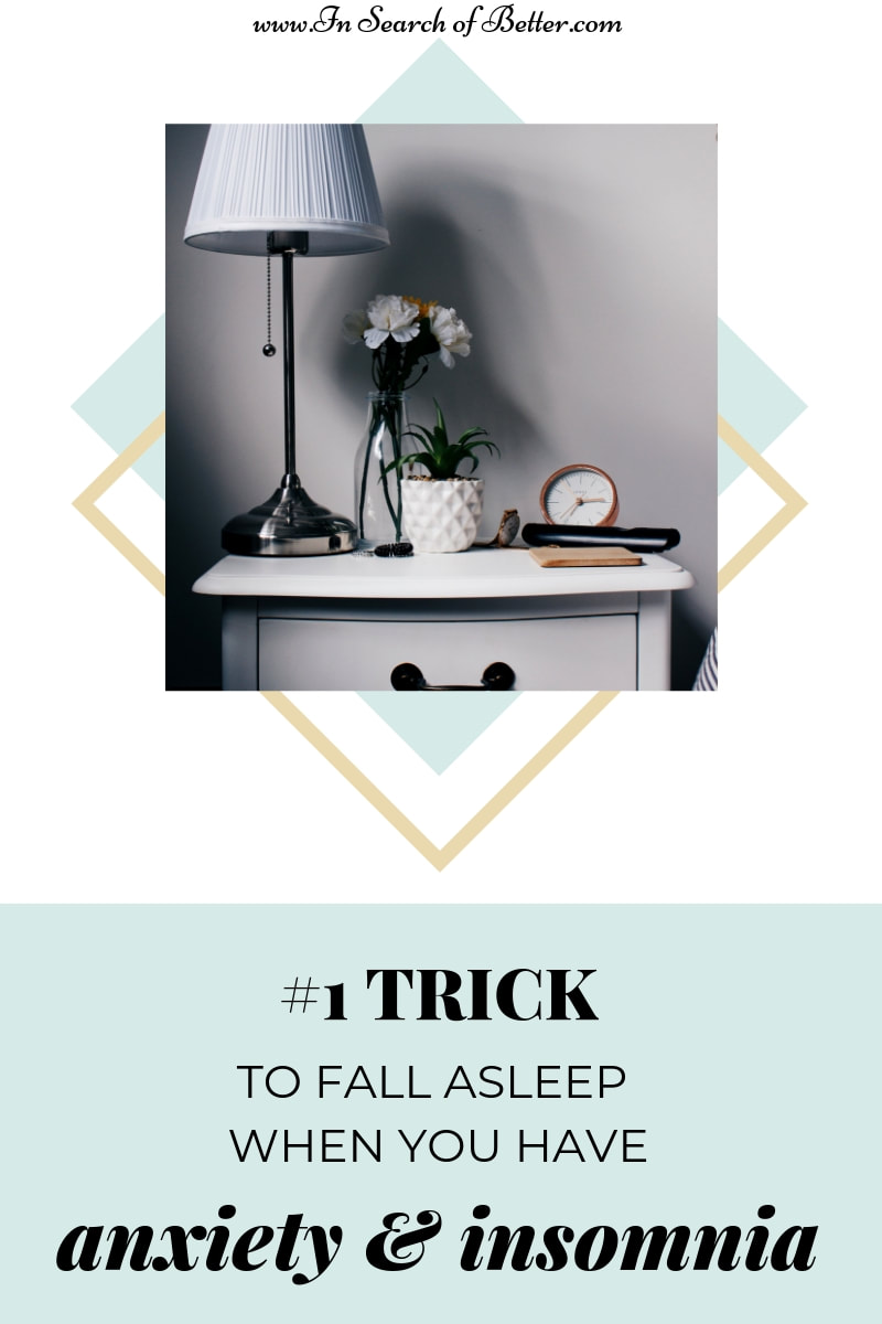 bedside table with lamp, plants, and clocks with text overlay -- #1 trick to fall asleep when you have anxiety & insomnia