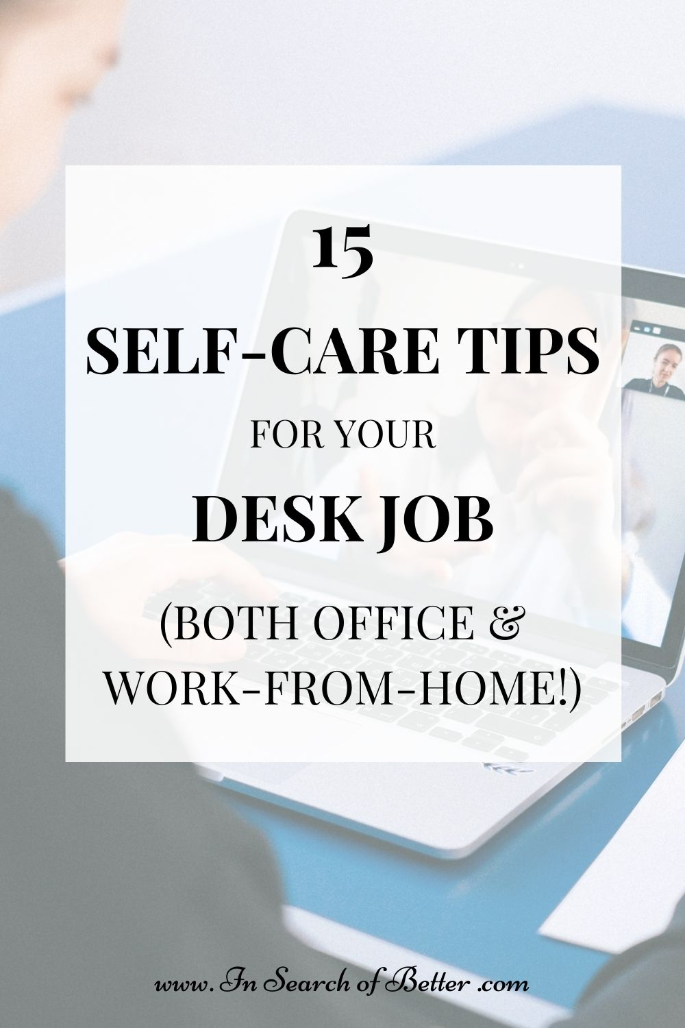 15 self-care tips for your desk job (both office & work-from-home!)